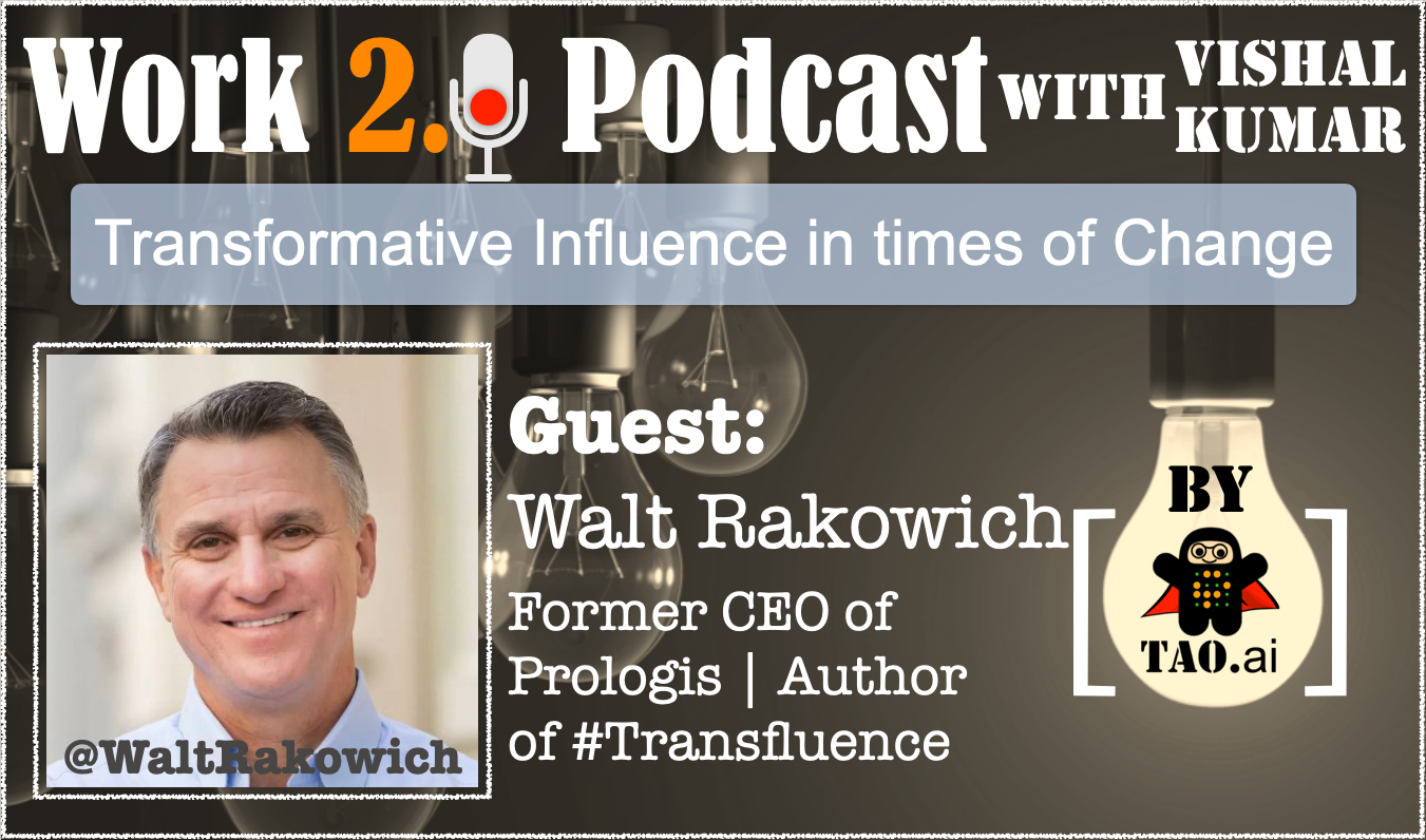 Lead with Transformative Influence in times of Change #Work2dot0 #Podcast